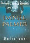Delirious by Daniel Palmer (CD-Audio, 2011)