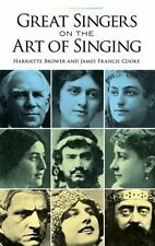 Great Singers on the Art of Singing (Dover Books on Music) Brower, Harriette, C