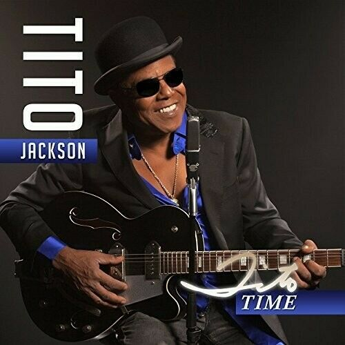 Tito Time - Tito Jackson (2016, CD NEUF)
