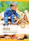 Projektarbeit mit Kindern: Holz von Karin Scholz, Albrecht Nolting und Juliane Eitzen (2014, Taschenbuch)