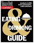 Time Out London Eating and Drinking Guide by Crimson Publishing (Paperback, 2013)