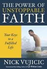 The Power of Unstoppable Faith by Nick Vujicic (Paperback, 2014)