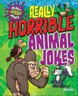 Really Horrible Animal Jokes by Karen King (Paperback, 2014)