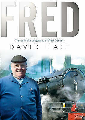 """""""AS NEW"""" Fred: The Definitive Biography Of Fred Dibnah, Hall, David, Book"""