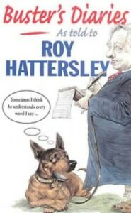 Acceptable-Buster-039-s-Diaries-as-Told-to-Roy-Hattersley-Hattersley-Roy-Book
