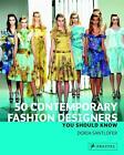 50 Contemporary Fashion Designers You Should Know von Doria Santlofer (2012, Gebunden)