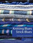 Knitting Blues Strick-Blues von Ulrike Gronert und Dagmara Berztiss (2015, Taschenbuch)