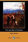 The Just Men of Cordova (Dodo Press) by Edgar Wallace (Paperback / softback, 2008)