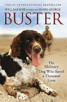 Buster: The Military Dog Who Saved a Thousand Lives by Barrow, Will, George, Is