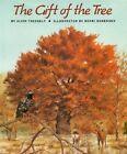 The Gift of the Tree by Alvin Tresselt (Hardback)