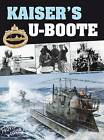 Kaiser's U-Boote: German Submarines During the First World War by Jean Philippe Dallies-Labourdette (Hardback, 2009)