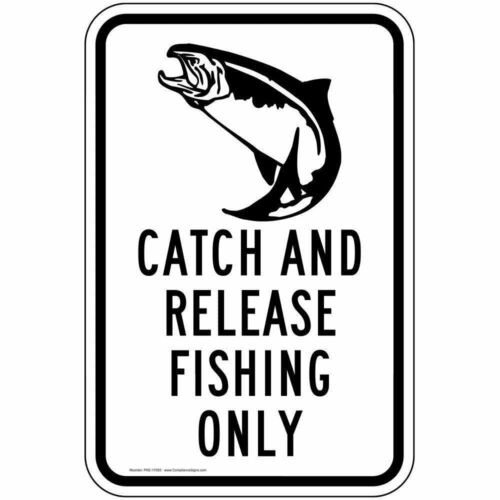 Reflective 80 mil Aluminum 18x12 in Catch and Release Fishing Only Sign