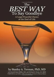 The-Best-Way-to-Say-Goodbye-A-Legal-Peaceful-Choice-At-the-End-of-Life-by-St