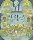 Africa Is My Home: A Child of the Amistad by Monica Edinger (Hardback, 2013)