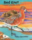 Red Knot: A Shorebird's Incredible Journey by Nancy Carol Willis (Hardback, 2006)