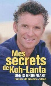 Mes-secrets-de-Koh-Lanta-de-Denis-Brogniart-Livre-en-parfait-etat-comme-neuf