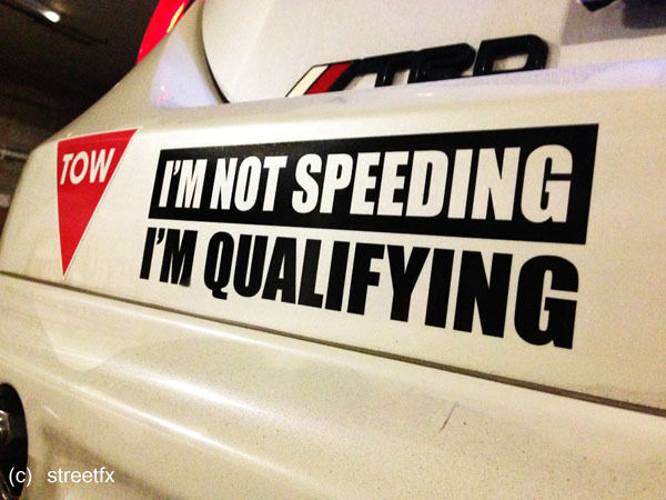NOT SPEEDING IM QUALIFYING [B or W] Hooning funny bumper sticker for race car