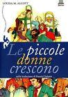 Louisa M. Alcott = LE PICCOLE DONNE CRESCONO
