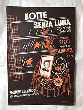 SPARTITO MUSICALE NOTTE SENZA LUNA CANZONE TANGO E. FRATI H. HIMMEL MELODI 1936