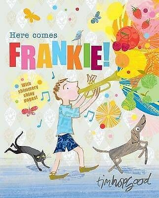 (Good)-Here Comes Frankie! (Hardcover)-Hopgood, Tim-1405092718