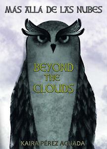 Más allá de las nubes = Beyond the Clouds - Spanish-English - Kaira Pérez Aguada