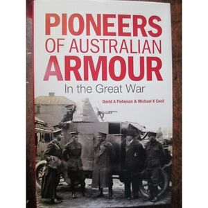 Australian-Armour-Car-Units-and-Tanks-WW1-Book-Pioneers-Of-Aust-Armour-New-Book