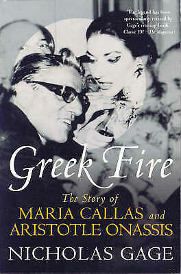 Greek Fire: The Story of Maria Callas and Arist: The Story of Maria Callas and A