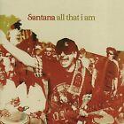 All That I Am by Santana (CD, Nov-2005, Arista) / NEW SEALED CD / SANTANA