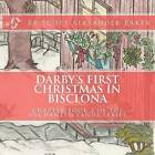 Darby's First Christmas in Bisclona: Chapter Book 2 by Scott Alexander Baker (Paperback / softback, 2011)