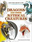 Dragons and Other Mythical Creatures (Art for Grown-ups) by HarperCollins Publishers (Paperback, 2016)