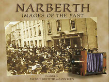 Narberth Images of the Past by Pauline Griffiths, Ann Keen, Wilson Museum...