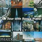 On Tour with Renzo Piano by Phaidon Press Ltd (Hardback, 2004)