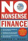 No Nonsense Finance: E.F. Moody's Guide to Taking Complete Control of Your Personal Finances by Errold F. Moody (Paperback, 2004)