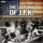 The Last Day of JFK by BBC (CD-Audio, 2013)