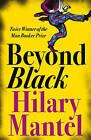 Beyond Black by Hilary Mantel (Paperback, 2005)