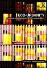 Eco-Urbanity: Towards Well-Mannered Built Environments by Taylor & Francis Ltd (Paperback, 2009)
