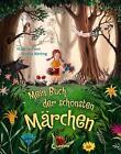 Mein Buch der schönsten Märchen von Jacob Grimm und Wilhelm Grimm (2015, Gebundene Ausgabe)