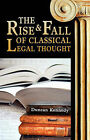 The Rise and Fall of Classical Legal Thought by Duncan Kennedy (Paperback, 1975)