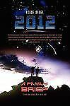 2012 A Family Brief : ''the Science Is all In'' by Rogue Saber (2009, Paperback)