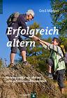 Erfolgreich altern von Gerd Mietzel (2014, Kunststoffeinband)