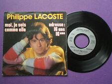 PHILIPPE LACOSTE Moi, Je Suis Comme Elle FRANCE 45 1981