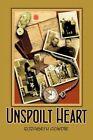 Unspoilt Heart 9781452038131 by Elizabeth Gowdie Paperback