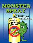 Monster Spray by Cherith Clark, Kirstin Stokes (Paperback / softback, 2008)