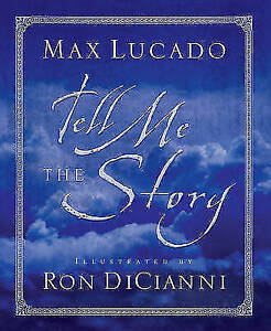 Tell-Me-the-Story-by-Lucado-Max-Dicianni-Ron-Botts-Timothy