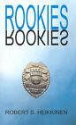 Rookies by Robert S. Heikkinen (Paperback, 2001)