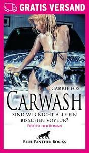 Carwash-sind-wir-nicht-alle-ein-bisschen-Voyeur-Erotischer-Roman-von-Carrie