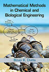 Mathematical Methods in Chemical and Biological Engineering by Binay Kanti Dutta (Hardback, 2016)