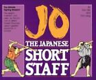 Jo, the Japanese Short Staff by Tom Lang and Don Zier (1985, Paperback)