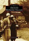 Around Biltmore Village by Bill Alexander (Paperback / softback, 2008)