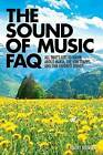 Sound of Music FAQ Bam Bk: All That's Left to Know About Maria, the Von Trapps, and Our Favourite Things by Barry Monush (Paperback, 2015)